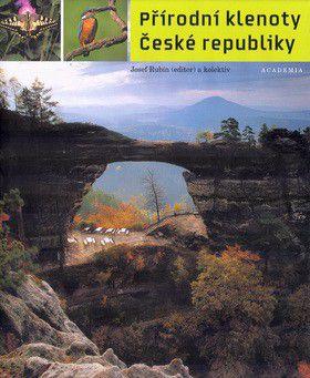 Josef Rubín, Kolektiv: Přírodní klenoty České republiky cena od 416 Kč