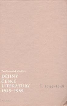 Pavel Janoušek: Dějiny české literatury 1945-1989 - I.díl 1945-1948+CD cena od 248 Kč
