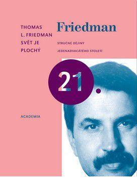 Thomas L. Friedman: Svět je plochý cena od 490 Kč
