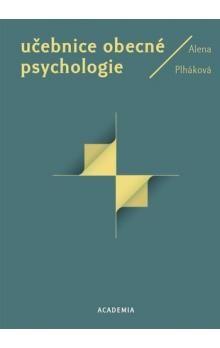 Alena Plháková: Učebnice obecné psychologie cena od 160 Kč