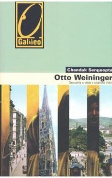 Chandak Sengoopta: Otto Weininger - Sex a sebepoznání v císařské Vídni cena od 227 Kč