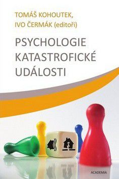 Ivo Čermák, Tomáš Kohoutek: Psychologie katastrofické události cena od 159 Kč