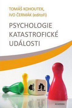 Tomáš Kohoutek, Ivo Čermák: Psychologie katastrofické události cena od 0 Kč