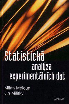 Milan Meloun; Jiří Militký: Statistická analýza experimentálních dat cena od 727 Kč