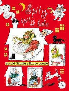 Miloslav Jágr: Špity,špity bábo - Veselá říkadla z lidové poezie cena od 149 Kč