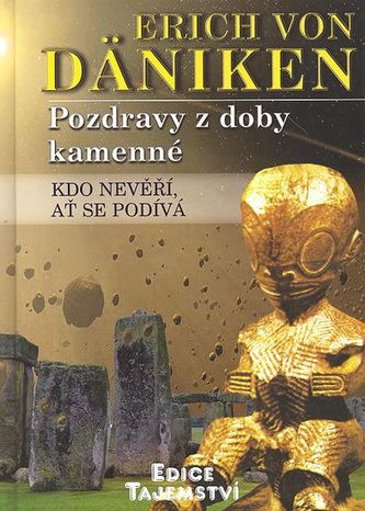 Erich von Däniken: Pozdravy z doby kamenné cena od 190 Kč