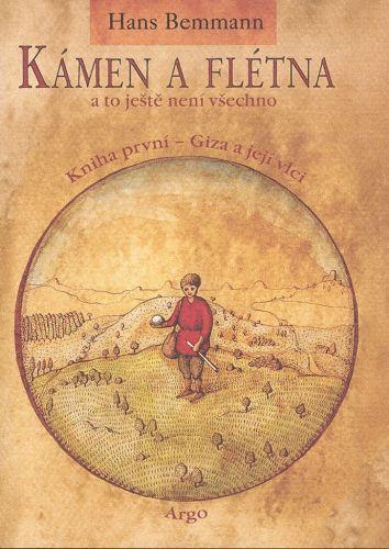 Hans Bemmann: Kámen a flétna I. - Giza a její vlci cena od 184 Kč