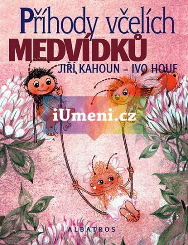 Jiří Kahoun, Ivo Houf: Příhody včelích medvídků cena od 0 Kč