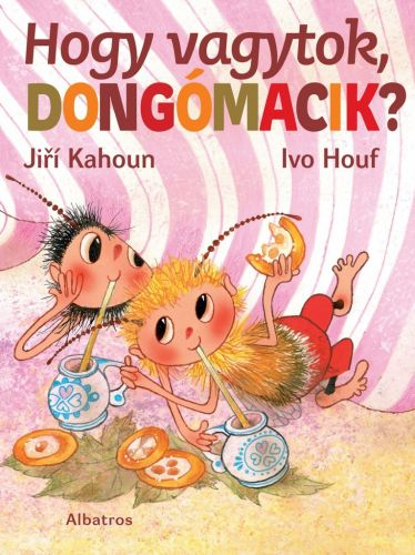 Jiří Kahoun: Hogy vagytok, dongómacik? cena od 136 Kč