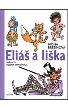 Ivona Březinová: Eliáš a liška cena od 149 Kč