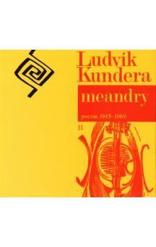 Ludvík Kundera: Meandry cena od 221 Kč