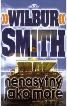 Wilbur Smith: Nenasytný jako moře cena od 150 Kč