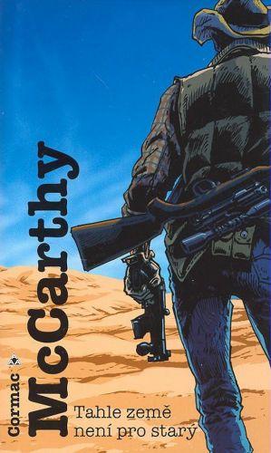 Cormac McCarthy: Tahle země není pro starý cena od 184 Kč