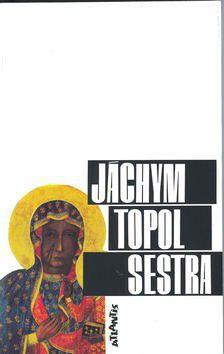 Jáchym Topol: Sestra cena od 208 Kč