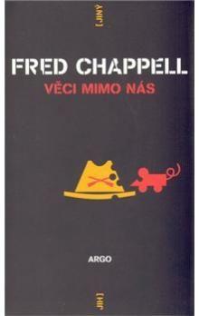 Fred Chappell: Věci mimo nás cena od 163 Kč