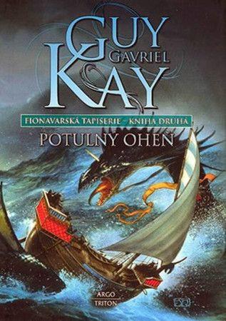 Guy Gavriel Kay: Potulný oheň cena od 205 Kč