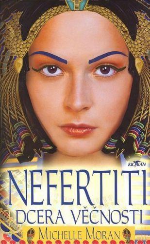 Moran Michelle: Nefertiti dcera věčnosti cena od 189 Kč