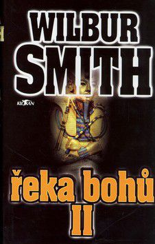 Wilbur Smith: Řeka bohů II. cena od 274 Kč