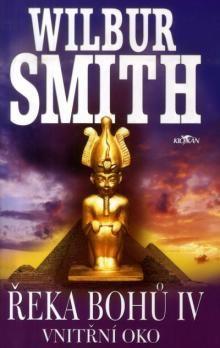 Wilbur Smith: Řeka bohů IV. - Vnitřní oko cena od 211 Kč
