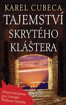 Karel Cubeca: Tajemství skrytého kláštera cena od 214 Kč
