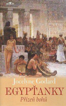 Jocelyne Godard: Egypťanky Přízeň bohů cena od 0 Kč