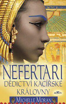Michelle Moran: Nefertari - Dědictví kacířské královny cena od 0 Kč