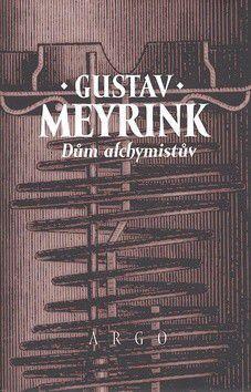 Gustav Meyrink: Dům alchymistův cena od 266 Kč