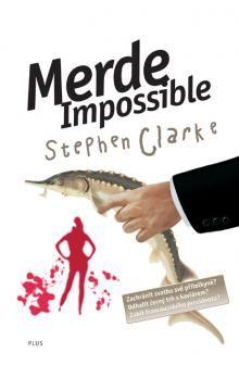 Stephen Clarke: Merde Impossible (4) cena od 175 Kč