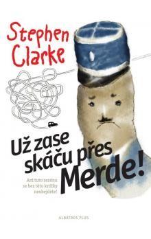 Stephen Clarke: Už zase skáču přes Merde (2) cena od 181 Kč