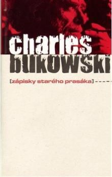 Charles Bukowski: Zápisky starého prasáka cena od 249 Kč