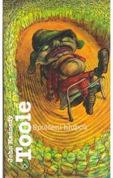 John Kennedy Toole: Spolčení hlupců cena od 205 Kč