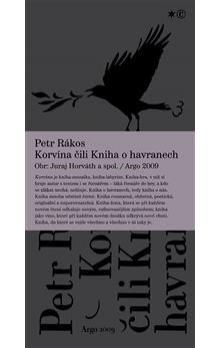 Petr Rákos: Korvína čili Kniha o havranech cena od 182 Kč