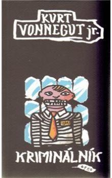 Kurt Vonnegut Jr.: Kriminálník cena od 192 Kč