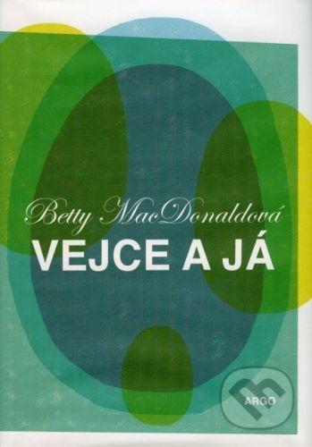 Betty MacDonald: Vejce a já cena od 199 Kč
