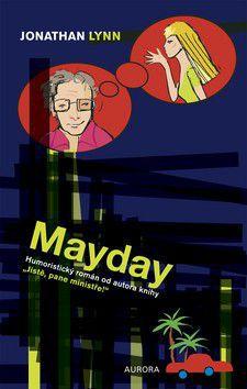 Jonathan Lynn: Mayday cena od 136 Kč