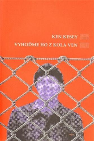 Ken Kesey: Vyhoďme ho z kola ven cena od 198 Kč