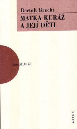 Bertolt Brecht: Matka Kuráž a její děti cena od 145 Kč