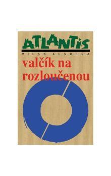 Milan Kundera: Valčík na rozloučenou cena od 204 Kč