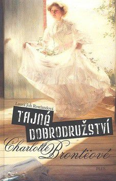 Laura Joh Rowland: Tajné dobrodružství Charlotte Brontëové cena od 135 Kč