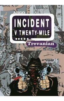 Trevanian: Incident v Twenty-Mile cena od 70 Kč