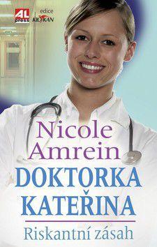 Nicole Amrein: Doktorka Kateřina Riskantní zásah cena od 72 Kč