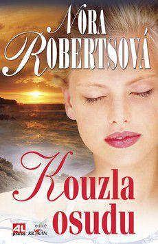 Nora Robertsová: Kouzla osudu - Nora Robertsová cena od 215 Kč