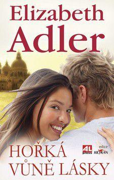 Elizabeth Adler: Hořká vůně lásky cena od 169 Kč