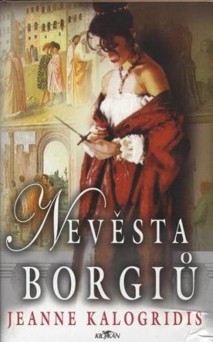 Kalogridis Jeanne: Nevěsta Borgiů cena od 119 Kč