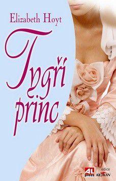 Elizabeth Hoyt: Tygří princ cena od 169 Kč