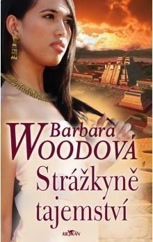 Barbara Wood: Strážkyně tajemství cena od 119 Kč