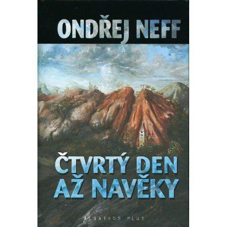 Ondřej Neff: Čtvrtý den až na věky cena od 127 Kč