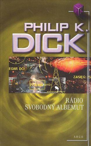 Philip K. Dick: Rádio Svobodný Albemuth cena od 166 Kč
