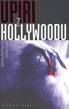 Michael Scott, Adrienne Barbeau: Upíři z Hollywoodu cena od 97 Kč