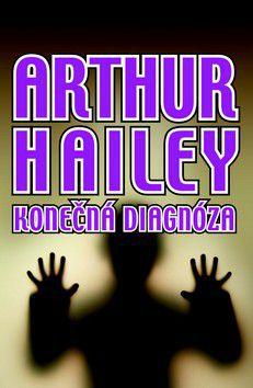 Arthur Hailey: Konečná diagnóza cena od 99 Kč